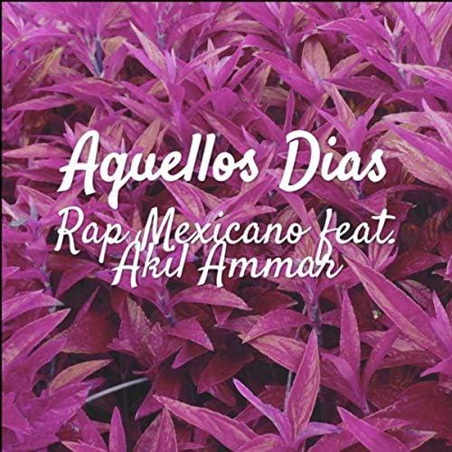 Rap Mexicano feat. Akil Ammar