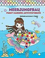 Meerjungfrau Punkt Marker Aktivitaetsbuch: hErstaunlich Meerjungfrau MalbuchFuer Kinder im Alter von 4-8 JahrenPunkt Malbuch fuer KleinkinderSpass-Kunst-Arbeitsbuch