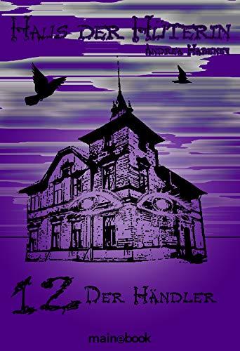 Haus der Hüterin: Band 12 - Der Händler: Fantasy-Serie