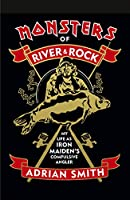 Monsters of River and Rock: My Life as Iron Maiden's Compulsive Angler