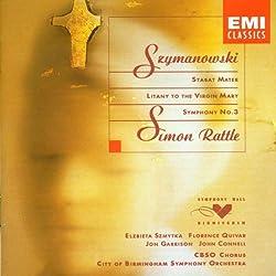 Szymanowski - Stabat Mater op. 53, Litanie à la Vierge op. 59, Symphonie n°3, Chant de la nuit