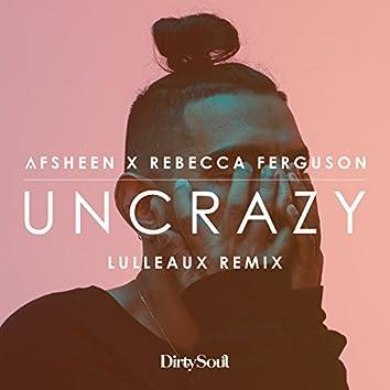 Uncrazy (Lulleaux Remix)