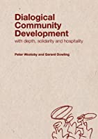 Dialogical Community Development by Peter Westoby Gerard Dowling(2009-03-01)