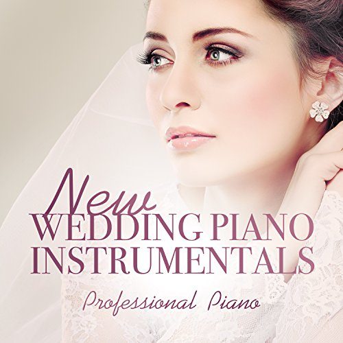 New Wedding Piano Instrumentals