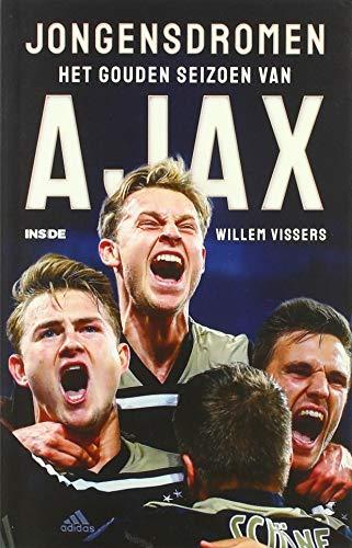 Jongensdromen: het gouden seizoen van Ajax