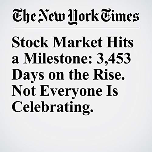 Stock Market Hits a Milestone: 3,453 Days on the Rise. Not Everyone Is Celebrating. copertina
