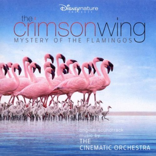 The Crimson Wing: Mystery of the Flamingos - Soundtrack by Walt Disney Records (2009-06-09)