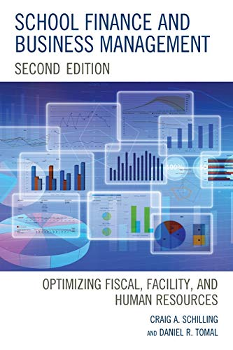 Compare Textbook Prices for School Finance and Business Management: Optimizing Fiscal, Facility and Human Resources 2nd Edition ISBN 9781475844023 by Schilling EdD  CEO  SBM Pros  LLC.  Northbrook  IL, Craig A.,Tomal, Daniel R.