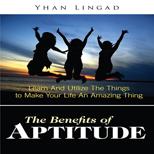 The Benefits of Aptitude audiobook cover art