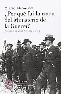 ¿Por qué fui lanzado del Ministerio de la Guerra? par Diego Hidalgo Durán