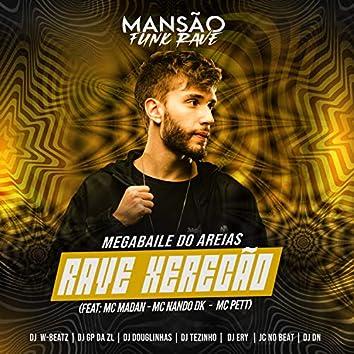 Rave Xerecão (feat. MC Madan, Mc Nando Dk, MC Pett, DJ DN, JC NO BEAT, DJ Douglinhas, GP DA ZL, DJ Ery, Dj W-Beatz & MANSÃO FUNK RAVE) (Mansão Funk Rave)