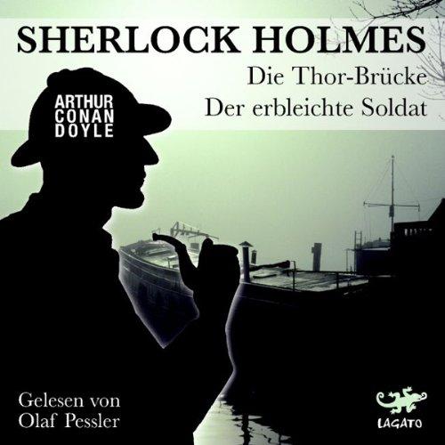 Die Thor-Brücke / Der erbleichte Soldat (Sherlock Holmes) Titelbild