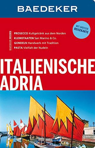 Preisvergleich Produktbild Baedeker Reiseführer Italienische Adria: mit GROSSER REISEKARTE