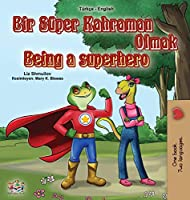 Being a Superhero (Turkish English Bilingual Book for Kids) (Turkish English Bilingual Collection)