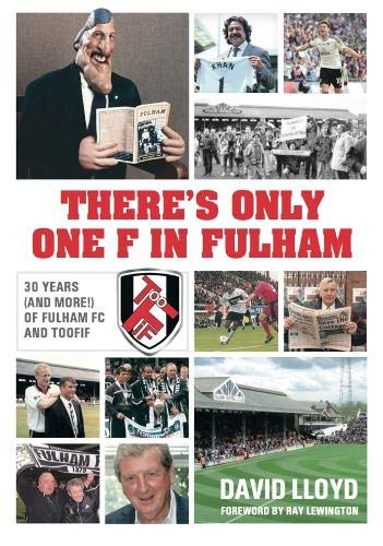 THERE'S ONLY ONE F IN FULHAM: 30 YEARS (AND MORE!) OF FULHAM FC AND TOOFIF