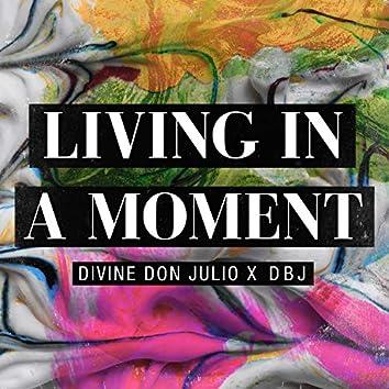 Living in a Moment (feat. Daniel Bartley Jr.)