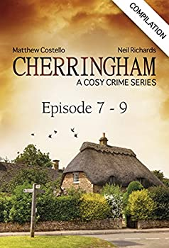 Cherringham - Episode 7 - 9  A Cosy Crime Series Compilation  Cherringham  Crime Series Compilations Book 3