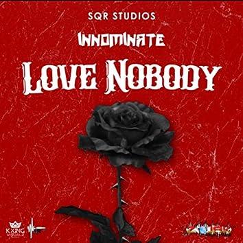Love Nobody