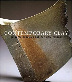 Contemporary Clay: Japanese Ceramics for the New Century