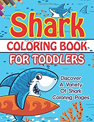 Shark Coloring Book For Toddlers: Discover A Variety Of Shark Coloring Pages