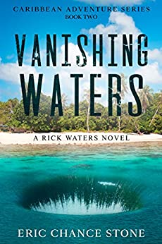 Vanishing Waters: A Rick Waters Novel (Caribbean Adventure Series Book 2) by [Eric Chance Stone]
