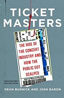 Ticket Masters: The Rise of the Concert Industry and How the Public Got Scalped (English Edition)