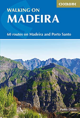 Walking in Madeira: 60 Routes on Madeira and Porto Santo