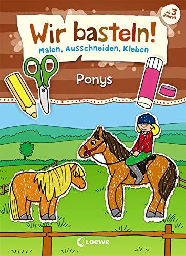 Wir basteln! - Malen, Ausschneiden, Kleben - Ponys: Beschäftigung für Kinder ab 3 Jahre