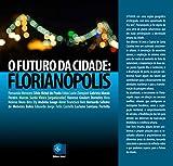 O futuro da cidade: Florianópolis (Portuguese Edition)