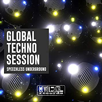 Global Techno Session (Speechless Underground)