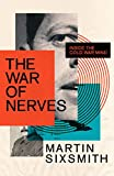 The War of Nerves: Inside the Cold War Mind (Wellcome Collection) (English Edition)