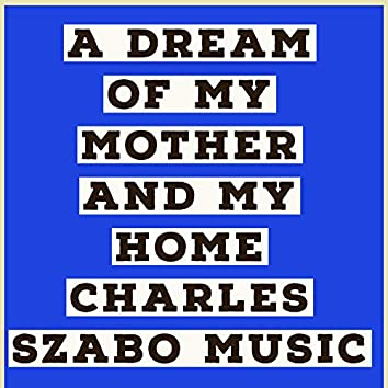 A Dream of My Mother and My Home (Vocal)