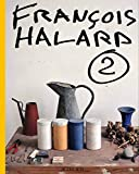 Francois Halard: Volume 2, L'intime photographie
