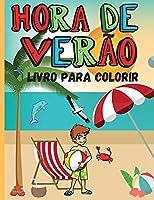 Hora de Verão Livro para Colorir: Páginas Coloridas de Verão e Vida na Praia para Crianças - Férias de Verão - Tema de Praia - Livro de colorir para Meninos e Meninas