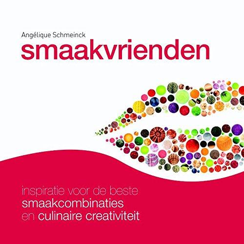 Smaakvrienden: inspiratie voor de beste smaakcombinaties en culinaire creativiteit