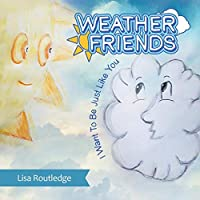 Weather Friends: I Want to Be Just Like You