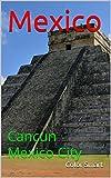 Mexico: Cancun Mexico City (Photo Book Book 53) (English Edition)