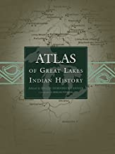 Atlas of Great Lakes Indian History (Civilization of the American Indian Series) 2nd trade pbk edition by Tanner, Helen Hornbeck (1987) Paperback