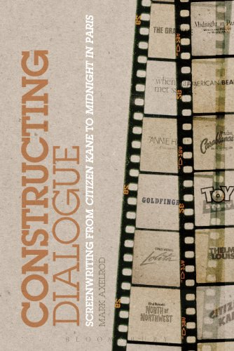 Constructing Dialogue: Screenwriting from Citizen Kane to Midnight in Paris (English Edition)