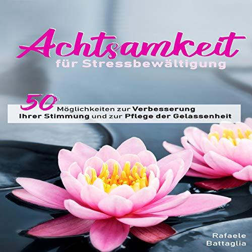 Achtsamkeit für Stressbewältigung [Mindfulness for Stress Management] audiobook cover art