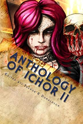 Anthology of Ichor II: Hearts of Darkness (English Edition)