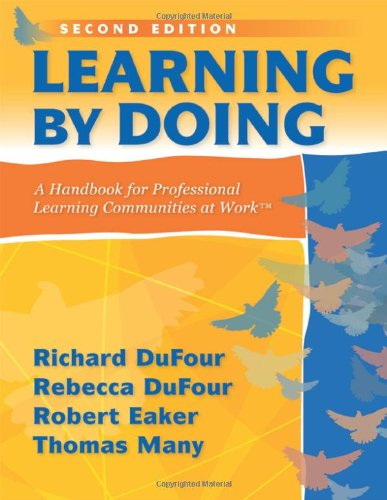 Learning By Doing A Handbook For Professional Communities At Work A Practical Guide For Plc Teams And Leadership