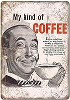 My Kind of Coffee ティンサイン ポスター ン サイン プレート ブリキ看板 ホーム バーために