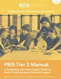 PBIS Tier 2 Manual: A Knowledge-Outcomes-Impact Model for Multi-Tiered Systems of Behavior Support