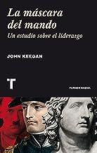 La máscara del mando. Un estudio sobre el liderazgo (Noema) (Spanish Edition)