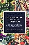 Zweiwöchiger veganer Speiseplan: Zweiwöchiger pflanzlich-veganer Mahlzeitenplan - Soja-frei - Gluten-frei (German Edition)