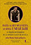 Hasta al que no le gusta le gusta y no lo sabe: II Pregón heterodoxo de la Semana Santa de Sevilla (Fuera de colección)