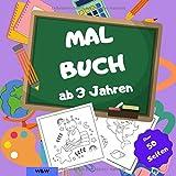 Malbuch ab 3 Jahre: Der große Kindergartenblock für Jungen und Mädchen ab 3 Jahre zur Förderung der Konzentration und Feinmotorik.