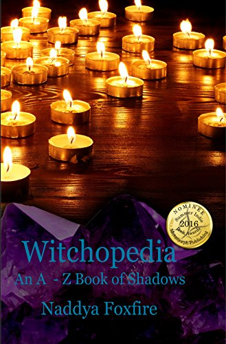Book: Witchopedia - An A to Z Book of Shadows by Naddya Foxfire