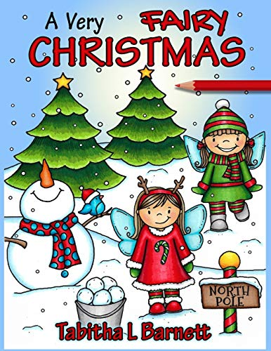 A Very Fairy Christmas: Adult Christmas Coloring Book featuring fairies, holly, lights, wreathes, candy canes, ribbons and more